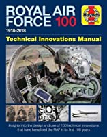 Royal Air Force 100 Technical Innovations Manual (Haynes Technical Innovations Manual)
