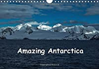 Amazing Antarctica 2016: Images of the beautiful Antarctic Peninsular (Calvendo Nature)