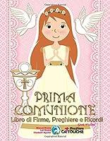 PRIMA COMUNIONE. Libro di Firme, Preghiere e Ricordi. Gesù, ti adoro.