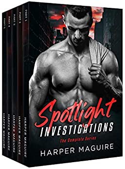 Spotlight Investigations: The Complete Series by [Maguire, Harper]