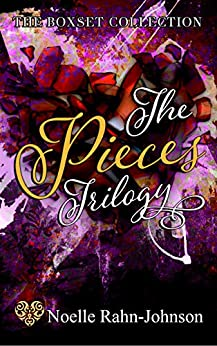 Pieces Trilogy Set by [Rahn-Johnson, Noelle]