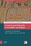 Contacts and Networks in the Baltic Sea Region: Austmarr As a Northern Mare Nostrum, Ca. 500-1500 Ce (Crossing Boundaries: Turku Medieval and Early Modern Studies)