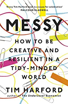 [Harford, Tim]のMessy: How to Be Creative and Resilient in a Tidy-Minded World (English Edition)