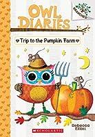 Trip to the Pumpkin Farm (Owl Diaries: Scholastic Branches)