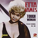 Tough Woman - The Early Recordings 1955-1960 [ORIGINAL RECORDINGS REMASTERED] 2CD SET by Etta James (2011-03-08)