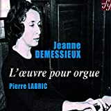 Demessieux: the Organ Works