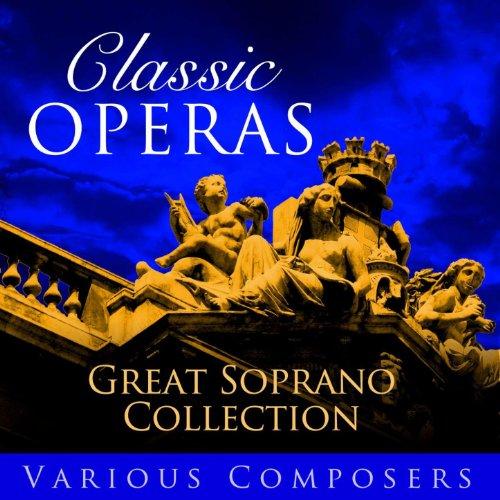 Classic Opera's - Great Sopran...