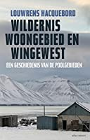 Wildernis, woongebied en wingewest: een geschiedenis van de poolgebieden