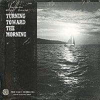 Turning Toward the Morning [Analog]