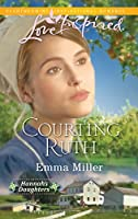 Courting Ruth (Love Inspired : Hannah's Daughters)
