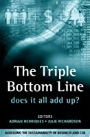 The Triple Bottom Line: Does It All Add Up by Unknown(2004-02-03)
