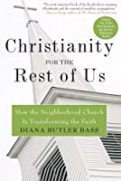 Christianity for the Rest of Us: How the Neighborhood Church Is Transforming the Faith [並行輸入品]
