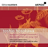 Hosokawa: Voyage VIII / Voyage X Nozarashi / Stunden-Blumen / Arc Song / Lied