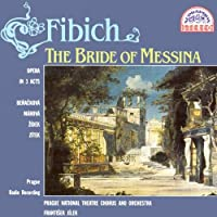 Fibich-Bride of Messina