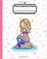 Primary Composition Notebook: Cute mermaid journal with draw and write space for little princess girl and boys. Dotted midline, half blank and with  picture space book,  grades k-2 story paper journal   120 Story Pages   8 x 10 inch