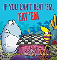 If You Can't Beat 'Em, Eat 'Em: The Twenty-Fourth Sherman's Lagoon Collection (Volume 24)
