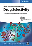 Drug Selectivity: An Evolving Concept in Medicinal Chemistry (Methods and Principles in Medicinal Chemistry)