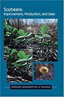 Soybeans: Improvement, Production, And Uses (Agronomy)
