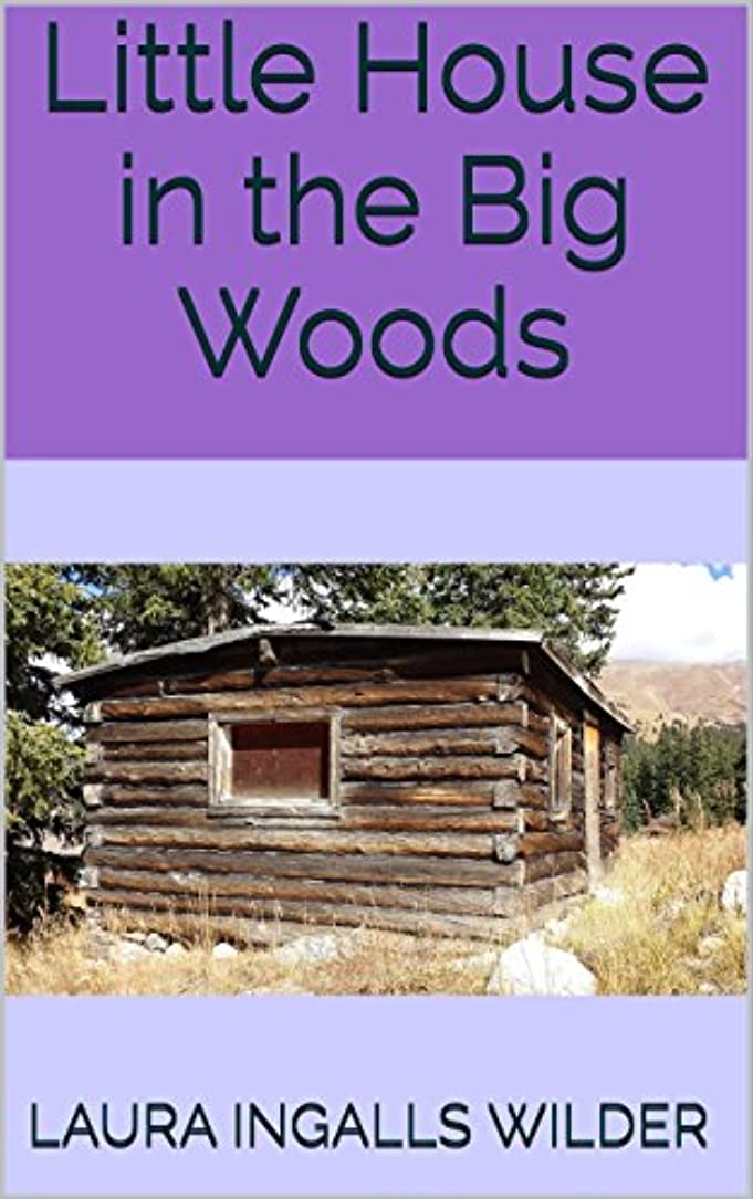 Little House in the Big Woods (Illustrated) (English Edition)