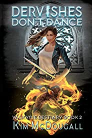 Dervishes Don't Dance: A Paranormal Suspense Novel with a Touch of Romance (Valkyrie Bestiary Boo