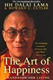The Art of Happiness: A Handbook for Living by Dalai Lama The C. Cutler Howard Lama Dalai Cutler How (1999)