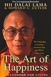 The Art of Happiness: A Handbook for Living by Dalai Lama The C. Cutler Howard Lama Dalai Cutler How (1999)