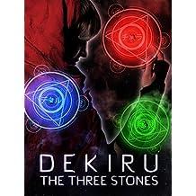 Dekiru: The Three Stones