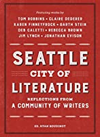Seattle City of Literature: Reflections from a Community of Writers