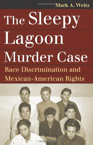 Download The Sleepy Lagoon Murder Case: Race Discrimination and Mexican-American Rights (Landmark Law Cases and American Society) 0700617477