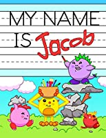 """My Name is Jacob: Personalized Primary Tracing Workbook for Kids Learning How to Write Their Name, Practice Paper with 1"""" Ruling Designed for Children in Preschool and Kindergarten"""