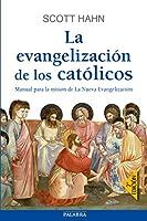 La evangelización de los católicos : manual para la misión de La Nueva Evangelización