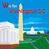 W is for Washington, DC (Alphabet Cities)