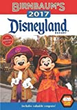 Birnbaum's 2017 Disneyland Resort: The Official Guide (Birnbaum Guides)