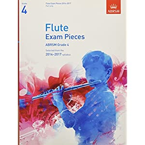 Flute Exam Pieces 2014-2017, Grade 4 Part: Selected from the 2014-2017 Syllabus (ABRSM Exam Pieces)