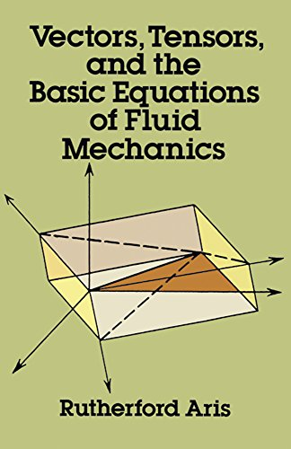 Download Vectors, Tensors and the Basic Equations of Fluid Mechanics (Dover Books on Mathematics) 0486661105