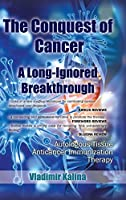 The Conquest of Cancer a Long Ignored Breakthrough: Autologous Tissue Anticancer Immunization Therapy