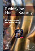 Rethinking Human Security (International Social Science Journal Monograph Series)