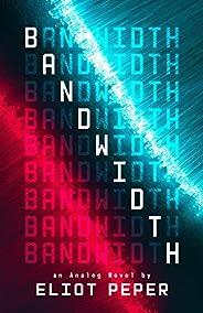 Bandwidth (An Analog Novel Book 1)