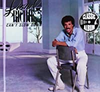 Can't Slow Down by Lionel Richie