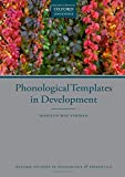Phonological Templates in Development (Oxford Studies in Phonology and Phonetics)