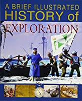 A Brief Illustrated History of Exploration (Fact Finders: A Brief Illustrated History)