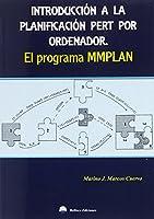 Introducción a la planificación Pert por ordenador : el programa MMPLAN