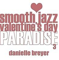 Smooth Jazz Valentine's Day Paradise 3【CD】 [並行輸入品]