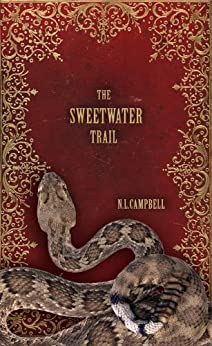 The Sweetwater Trail (The Brides of Ardent Book 1) by [Campbell, N. L.]