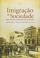 Imigração e Sociedade. Fontes e Acervos da Imigração Italiana no Brasil