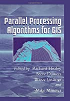 Parallel Processing Algorithms For GIS