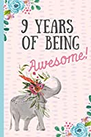 9 Years of being Awesome!: Happy 9th Birthday Gift, Notebook, blank lined journal, great alternative to a card,Elephant design.