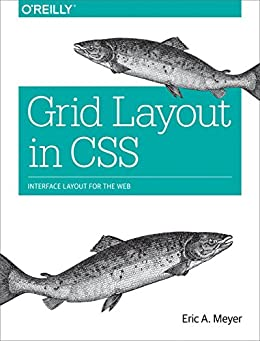 [Meyer, Eric A.]のGrid Layout in CSS: Interface Layout for the Web