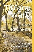 Love Realized: A Pride and Prejudice Variation