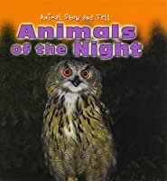 Animals of the Night (Animal Show and Tell)